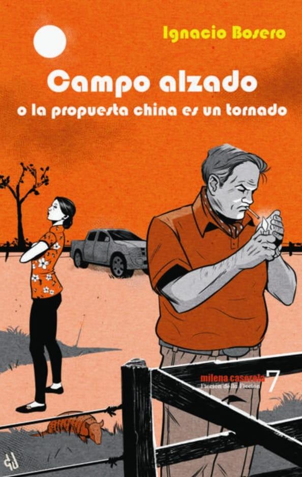 La editorial Milena Pergamino presenta Campo alzado de Ignacio Bosero en Los Toldos